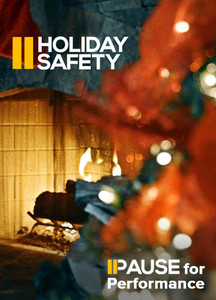 Pause for Performance:  Holiday Safety