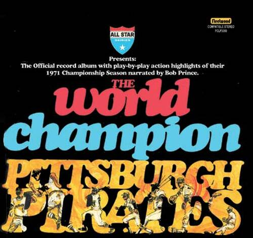 The World Champion Pittsburgh Pirates