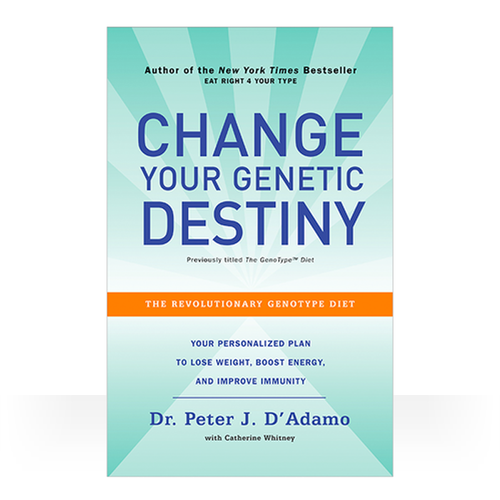 Change your Genetic Destiny (Paperback book) - Formerly The GenoType Diet