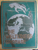 ob121 - DIE WELTKRIEGSSPIONAGE - HUGE BOOK about espionage spies spying during WW1 from 1931 - weighs 10 pounds