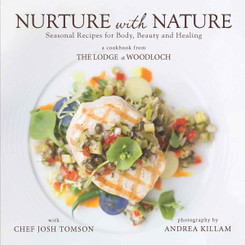 Nurture with Nature - A Cookbook from The Lodge At Woodloch