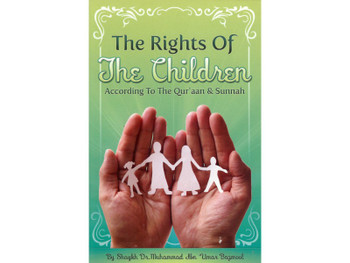 The Rights of The Children According to The Quran & Sunnah
