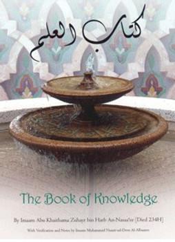 The Book of Knowledge (An-Nasaa'ee) (Imaam Abu Khaithama Zuhyar bin Harb An-Nasaa'ee)