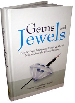 Gems and Jewels Wise Sayings, Interesting Events & Moral Lessons from the Islamic History