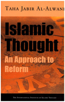 Islamic Thought An Approach to Reform