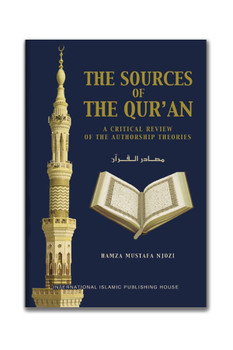 The Sources Of The Quran (A Critical Review Of The Authorship Theories)