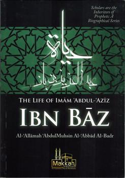 The Life of Imam Abdul Aziz Ibn Baz