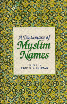 A Dictionary of Muslim Names
