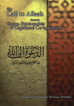 The Call to Allaah Between Group Partisanship and Legislated Co Operation