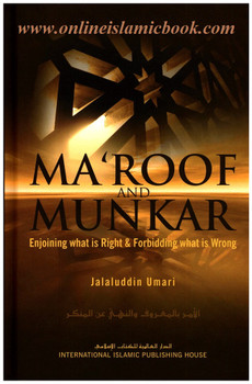 Ma'roof and Munkar : Enjoining What is Right and Forbidding What is Wrong