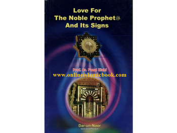 Love For The Noble Prophet And Its Signs It is necessary for every Muslim to love the Prophet s.a.w more than any other creature.This kind of love for the Prophet s.a.w yields tremendous fruits and benefits in this world as well as in the hereafter.  However,the reality of the situation is that a lot of Muslimsare negligent of this matter.Indeed a large number of them are not even aware of the meaning of this love,its demands and manifestations.  Author has tried to answer the following questions concerning this important matter:  1.What is the status of love for the Prophet s.a.w?  2.What are the benefits of this love?  3.What are the manifestations of this love?  4.What was the level of the Prophet's companions in manifesting this love?  5.Where do we stand today in this matter.