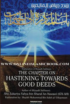 THE CHAPTER ON HASTENING TOWARDS GOOD DEEDS (EXPLANTION OF RIYAAD SALIHEEN)