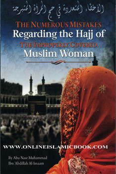 The Numerous Mistakes Regarding the Hajj of the Improperly Covered Muslim Women