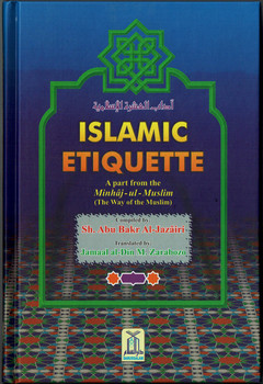 ISLAMIC ETIQUETTE- A PART FROM MINHAJ-UL-MUSLIM ( THE WAY OF MUSLIM)