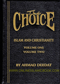 The Choice Islam and Christianity (Volume 1 & 2)