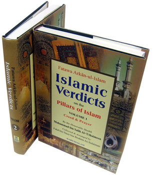 Islamic Verdicts on the Pillars of Islam (2 Vol. Set) Fatawa Arkan-ul-Islam By Muhammad bin Salih Al-Uthaimeen