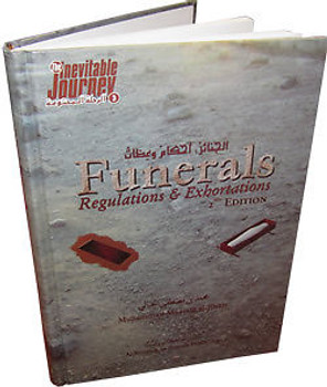 Funerals, Regulations & Exhortations by Muhammad al-Jibaly