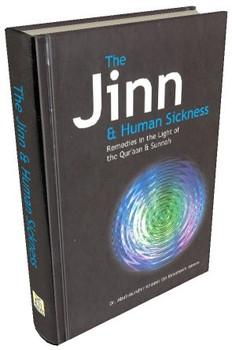 The Jinn & Human Sickness Remedies in the light of the Quran & Sunnah by Dr. Abu'l Mundhir Khaleel Ibn Ibrahim Ameen