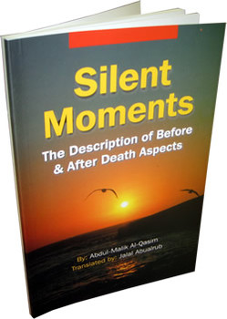 Silent Moments The Description of Before & After Death Aspects By Abdul-Malik Al-Qasim