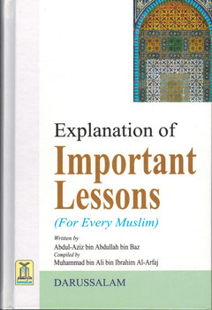 Explanation of Important Lessons (for every Muslim) By Muhammad bin 'Ali Al-Arfaj