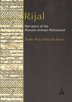 Rijal : Narrators of the Muwatta al-Imam Muhammad (Shaykh Abd al-Hayy al-Laknawi)