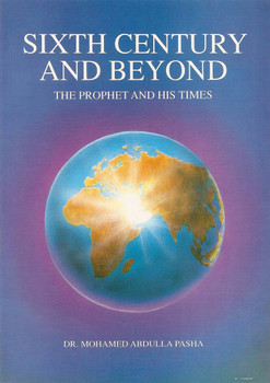 Sixth Century and Beyond The prophet & His Time