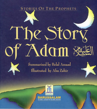 The Story of Adam By Abu Zahir (Stories Of The Prophets)