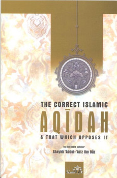 correct islamic Aqidah & that which opposes it