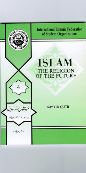 Islam the Religion of Future