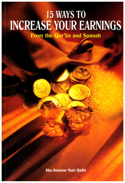 15 Ways To Increase Your Earnings From the Quran and Sunnah