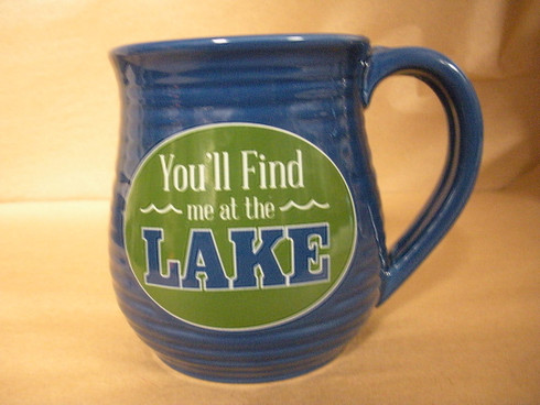 Mug ~ You'll Find me at the LAKE