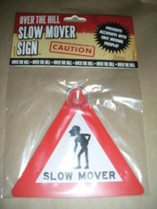 Slow Mover Sign ~ Novelty ~ Over The Hill