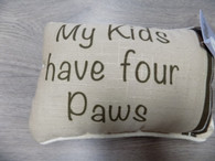Pillow ~ My Kids Have Four Paws