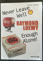 Never Leave Well Enough Alone- Raymond Loewy