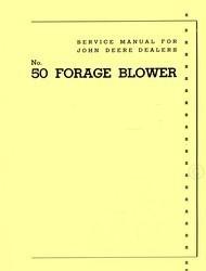 John Deere Model No. 50 Forage Blower Service Shop Repair Manual