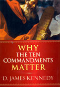 Why The Ten Commandments Matter (Previously $21.00)