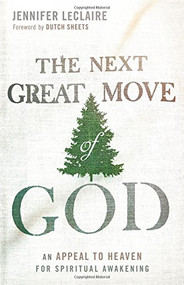 The Next Great Move of God: An Appeal to Heaven for Spiritual Awakening - Paperback