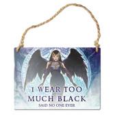 Alchemy Gothic ALHS18 I Wear Too Much Black