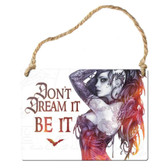 Alchemy Gothic ALHS19 Don't Dream It Be It