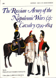 The Russian Army of the Napoleonic Wars (2): Cavalry 1799-1814