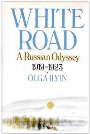 White Road: A Russian Odyssey, 1919-1923.