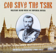 God Save the Tsar CD Military Music of Imperial Russia