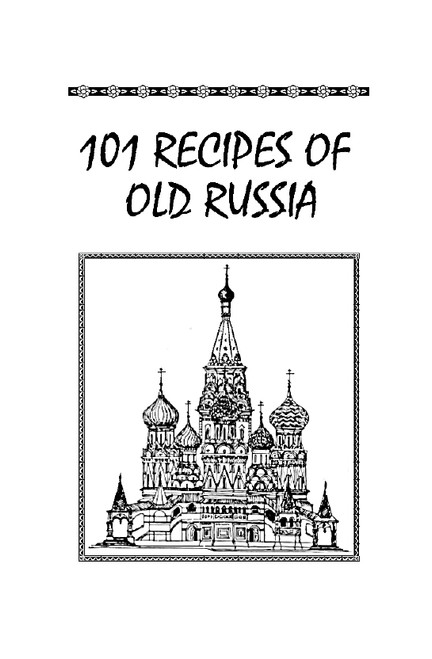 101 Recipes of Old Russia Cook Book
