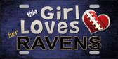 This Girl Loves Her Ravens Novelty Metal License Plate