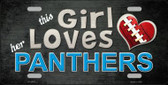 This Girl Loves Her Panthers Novelty Metal License Plate