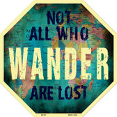 Not All Who Wander are Lost Metal Novelty Stop Sign BS-387