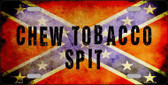 Chew Tobacco Spit Novelty Metal License Plate