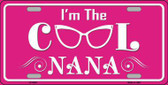 Im The Cool Nana Novelty Metal License Plate