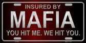 Insured By Mafia Novelty Metal License Plate