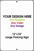 "Personalized Design Your Own Custom 12"" x 18"" Novelty Large Aluminum Parking Sign"
